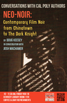 Neo-Noir: Contemporary Film Noir from Chinatown to The Dark Night by Doug Keesey