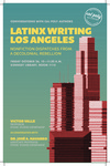 Latinx Writing Los Angeles: Nonfiction Dispatches from a Decolonial Rebellion by Victor Valle